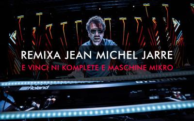 Remixa Jean Michel Jarre e vinci NI Komplete Kontrol e Maschine Mikro!